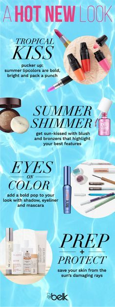 Our favorite part about summer? Trying out new makeup! Get glowing skin with the latest bronzers and self tanners and protect your skin from the sun with products with SPF. Pucker up with lipstick in tropical colors and highlight your best features with a new shade of blush. Shadows and eyeliner in on-trend colors add a bold pop. Vacation coming up? Don'️t forget to pack all of your beauty faves in travel sizes. Shop summer beauty in stores or at http://belk.com.