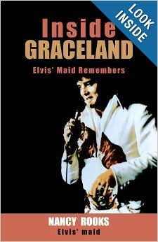 Inside Graceland: Elvis' Maid Remembers by Nancy Rooks.  Cover image from amazon.com.  Click the cover image to check out or request the biographies and memoirs kindle.