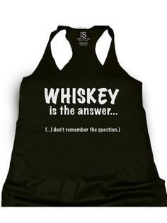 """Women's """"Whiskey Is the Answer"""" Racerback Tank Top by Glitz Apparel (Black)"""