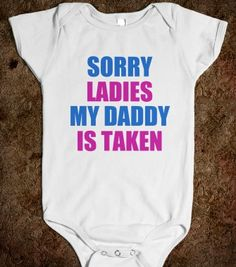 haha maybe for megan or when i have kids too stinkin cute sorry ladies my daddy is taken - funny kids clothes baby onsie My Baby Girl, Our Baby, Lil Boy, My Bebe, Everything Baby, Baby Time, My Daddy, Future Baby, Future Husband