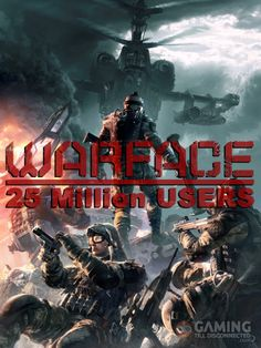 Warface hits 25 Million Registered Users - http://gamingtilldisconnected.com/2014/03/warface-hits-25-million-registered-users/13147