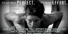"""""""It's not about perfect. It's about effort."""""""