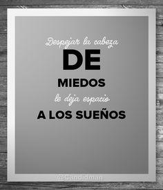 """""""Despejar la cabeza de #Miedos le deja espacio a los sueños"""". #Citas #Frases @Candidman"""