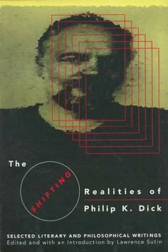 How to Build a Universe: Philip K. Dick on Reality, Media Manipulation, and Human Heroism | Brain Pickings