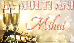 La multi ani, Mihai! Happy Name Day, Happy Names, Flute, Champagne, Place Cards, Happy Birthday, Place Card Holders, Floral, Crafts
