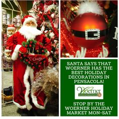 #Santa says shop for all of your #Christmas #decorations and #merchandise at #Woerner in #Pensacola