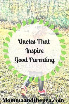 quotes that inspire good parenting