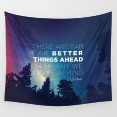 """Buy CS Lewis """"Better Things Ahead"""" by Pocket Fuel as a high quality Wall Tapestry. Worldwide shipping available at Society6.com. Just one of millions of products available."""