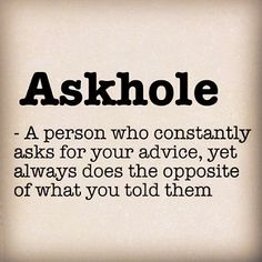 We all know one ;) #askhole | taocommonzense | Flickr
