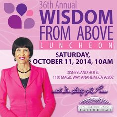 ATTENTION Ladies! Tickets to the 36th annual Wisdom From Above Luncheon are now on sale. Purchase your tickets at the Registrations Department or online by visiting: http://www.faithdome.org/wisdomluncheon.html Remember: Invite your family and friends.