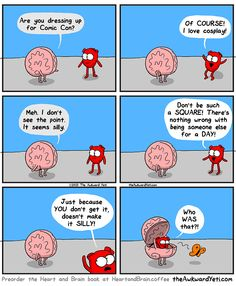 Heart and Brain discuss an upcoming comic con. The Awkward Yeti will be at Motor City Comic Con May Akward Yeti, The Awkward Yeti, Dental Humor, Medical Humor, Stupid Funny Memes, Funny Relatable Memes, Heart Vs Mind, Heart And Brain Comic, Science Humor