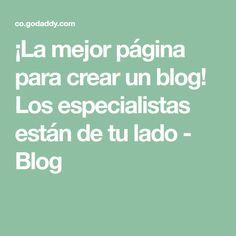 ¡La mejor página para crear un blog! Los especialistas están de tu lado - Blog