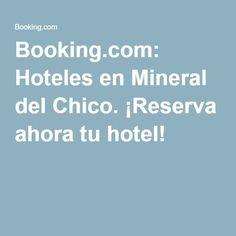 Booking.com: Hoteles en Mineral del Chico. ¡Reserva ahora tu hotel!