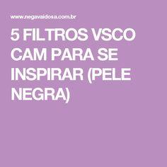 5 FILTROS VSCO CAM PARA SE INSPIRAR (PELE NEGRA)