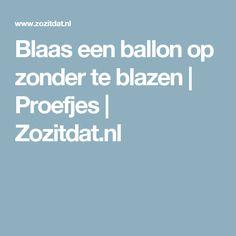 Blaas een ballon op zonder te blazen | Proefjes | Zozitdat.nl