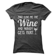 JUST GIVE ME THE WINE T-Shirts, Hoodies (19.99$ ==►► Shopping Here!)