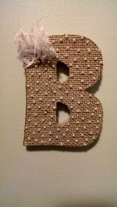 craft letter covered with burlap and lace :) | Made it! | Pinterest ...