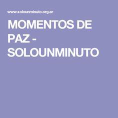 MOMENTOS DE PAZ - SOLOUNMINUTO Paz Interior