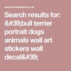 Search results for: 'bull terrier portrait dogs animals wall art stickers wall decal'