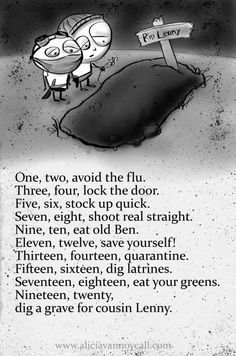 30th in my series of Apocalyptic Nursery Rhymes: One, Two, Avoid the Flu. Read about the project here: http://aliciavannoycall.blogspot.com/2014/02/apocalyptic-nursery-rhymes.html