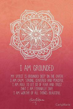 I have faith I will be taken care of, I am grounded