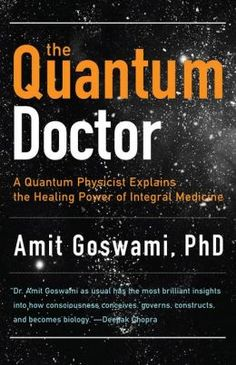 On the shoulders of giants the great works of physics and astronomy the quantum doctor a quantum physicist explains the healing power of integral medicine fandeluxe Choice Image