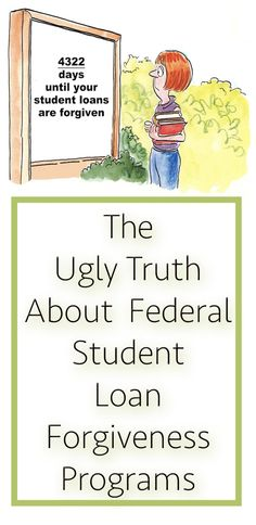 Are you waiting on a Federal Student Loan Forgiveness Program to save you from repayment? You may want to rethink that plan. Here's the ugly truth about Federal Student Loan Forgiveness Programs.