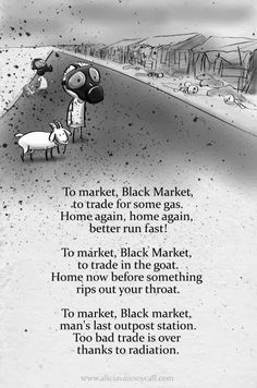 27th in my series of Apocalyptic Nursery Rhymes - To Market, Black Market. Read about the project here: http://aliciavannoycall.blogspot.com/2014/02/apocalyptic-nursery-rhymes.html