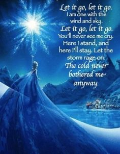 Let it go, let it go!