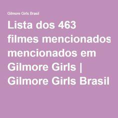 Lista dos 463 filmes mencionados em Gilmore Girls   Gilmore Girls Brasil