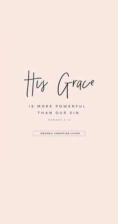 Scripture Art | Christian Quotes | Bible Quotes | Christian Quotes | Bible Verses Quotes | Scripture Verses | Romans 6:14 | Blogs For Christian Women | Christian Bloggers