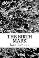 "Jack london ""The Birthmark"" - Play by Jack London"