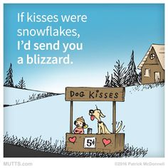 Share with someone who deserves a blizzard of kisses! #MUTTS