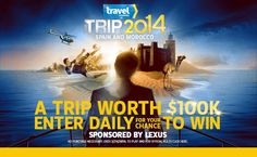 Enter daily for your chance to win a $100,000 trip to Spain and Morocco!