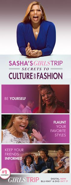 As a successful journalist and blogger, Sasha has her finger on the pulse of culture.    You can always turn to your friends to keep you up on current events and trends.  Own Girls Trip on Blu-ray, DVD & Digital.