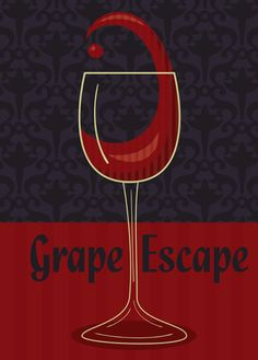 Grape Escape...    beso de Vino