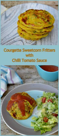These delicious courgette sweetcorn fritters with chilli tomato sauce are full of goodness, easy to prepare & make for a nice brunch, lunch or light supper. Supper Recipes, Veg Recipes, Spicy Recipes, Lunch Recipes, Whole Food Recipes, Delicious Recipes, Vegetarian Dinners, Vegetarian Recipes, Vegetarian Lunch