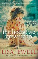 Book Jacket for: The house we grew up in : a novel