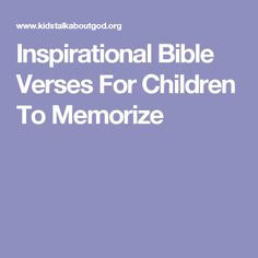 Inspirational Bible Verses For Children To Memorize