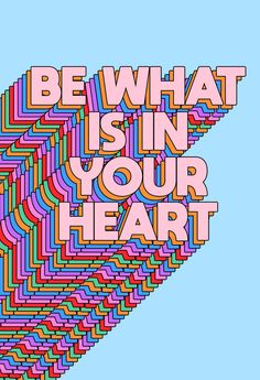 Be What Is In Your Heart Art Print by tylerspangler Photo Wall Collage, Picture Wall, Pretty Words, Cool Words, Tyler Spangler, Art Quotes, Inspirational Quotes, Vie Motivation, Buy Prints