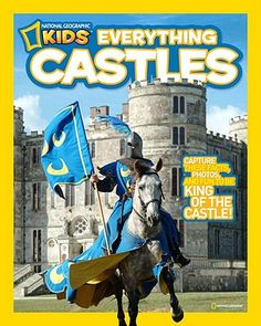 National Geographic Kids Everything Castles: Capture These Facts, Photos, and Fun to Be King of the Castle! | IndieBound