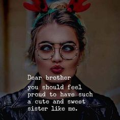 Best Brother Quotes and Sibling Sayings Collection From Boostupliving. Here we've collected more than 100 Best Brother Quotes For you. Bro And Sis Quotes, Brother Sister Love Quotes, Brother Memes, Brother And Sister Relationship, Sister Quotes Funny, Brother And Sister Love, Funny Quotes, Qoutes, Funny Humor