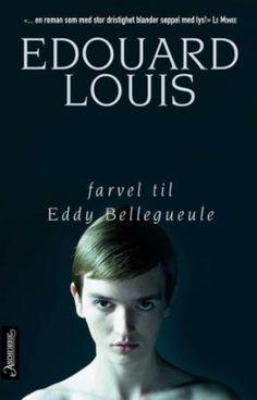 """""""Farvel til Eddy Bellegueule"""" av Edouard Louis"""