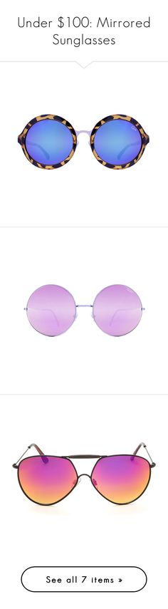 """Under $100: Mirrored Sunglasses"" by polyvore-editorial ❤ liked on Polyvore featuring under100, mirroredsunglasses, Le Specs, Steve Madden, Quay, accessories, eyewear, sunglasses, tortoiseshell and mirror sunglasses"