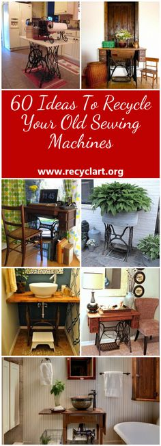 You could also transform your vintage sewing machine into a one-of-a-kind Desk! Or, reused into shabby chic consoles, an old sewing machine is perfect for that purpose!