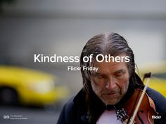 Sometimes the most memorable moments we have with the world are when perfect strangers share their story or help us when we need a hand.   In honor of World Kindness Day, we hope you will take your best #KindnessOfOthers shot from the coming week and share your pictures with us in the Flickr Friday group pool.   We'll publish a selection of our favorites next week on the Flickr Blog.   www.flickr.com/groups/flickrfriday  Original photo by  Tom Woodward, CC BY-SA
