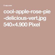 cool-apple-rose-pie-delicious-vert.jpg 540×4.900 Pixel