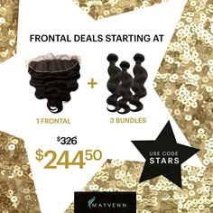 *Frontal bundle deals* starts at a great low price when you use promo code: STARS @ tiffanymoore.mayvenn.com