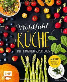 Wohlfühlküche mit heimischen Superfoods: 60 Rezepte - reg... https://www.amazon.de/dp/3863555899/ref=cm_sw_r_pi_dp_x_mOjpyb2JAMZF6