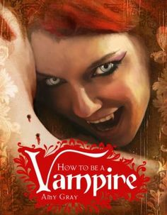How to Be a Vampire: A Fangs-On Guide for the Newly Undead by Amy Gray is a new book that's coming out soon. This vamp book will be released November 2009 and it's one of many books I am so loo… Vampire Stories, Vampire Books, Vampire Manga, Real Life Vampires, Young Adult Fiction, Penguin Random House, Books For Teens, Field Guide, Paranormal